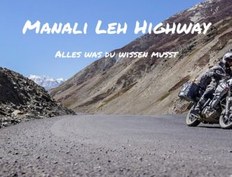 Manali Leh Highway: Alles was Du wissen musst!