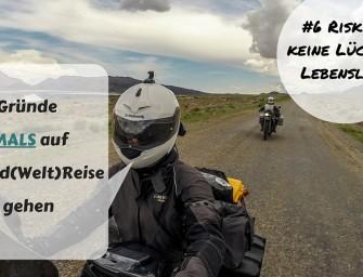 13 Gründe niemals auf Motorrad(welt)reise zu gehen