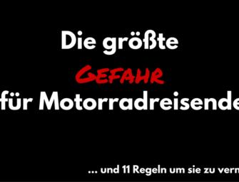Die größte Gefahr für Motorradreisende – und 11 Regeln um sie zu vermeiden