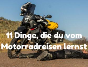 11 Dinge, die du vom Motorradreisen lernst