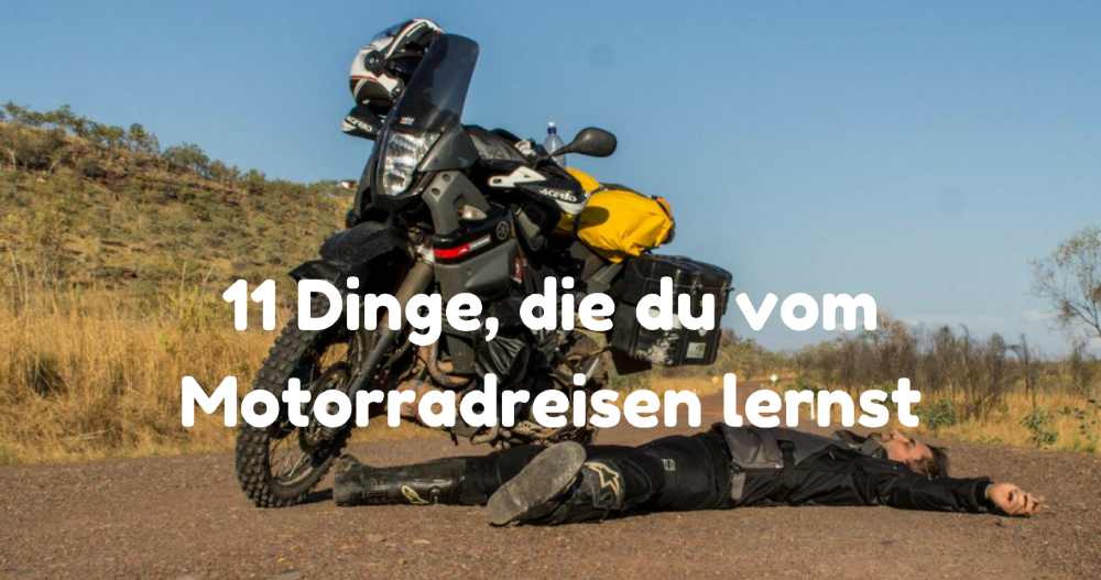 11 Dinge, die du vom Motorradreisen lernst | HOW FAR CAN WE GO?!