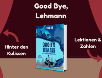 Good Bye, Lehmann: Hinter den Kulissen (Lektionen & Zahlen)
